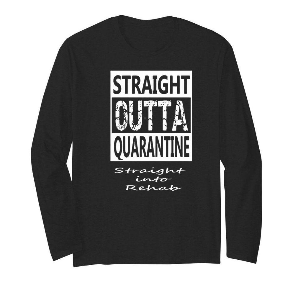 Straight outta quarantine straight into rehab Coronavirus shirt 2