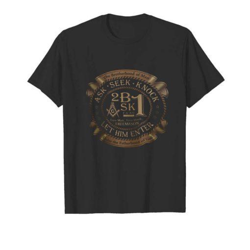The Brotherhood Of Man Ask Seek Knock Freemason let him enter shirt 5