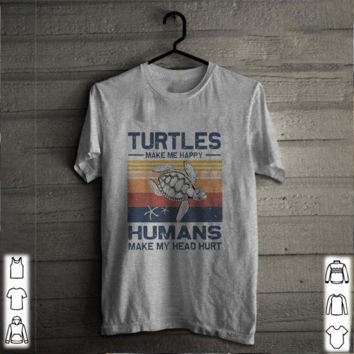 Turtles Make Me Happy Humans Make My Head Hurt Vintage