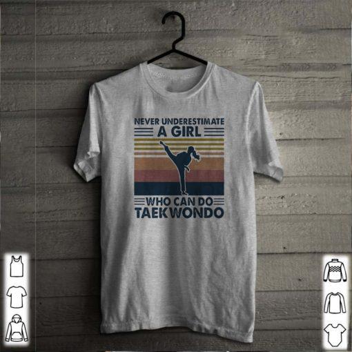 Vintage Never Underestimate A Girl Who Can Do Taekwondo