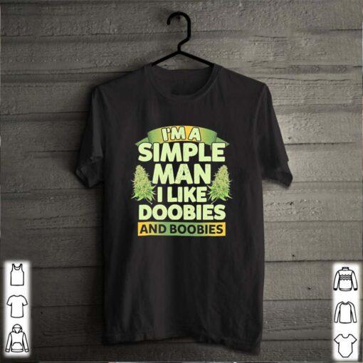 Weed Marijuana I'm A Simple Man I Like Doobies And Boobies
