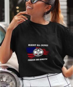 Against All Enemies Foreign And Domestic American Flag 4th of july