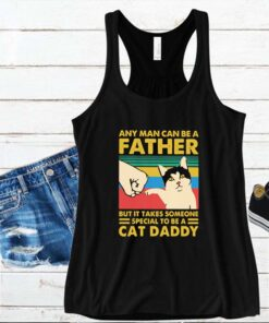 Any man can be a father but it takes someone special to be a cat daday hand vintage retro