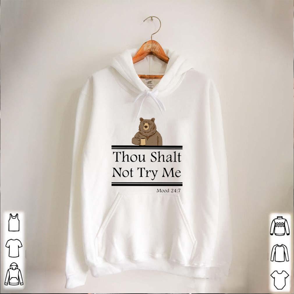 Bear thou shalt not try me mood 247