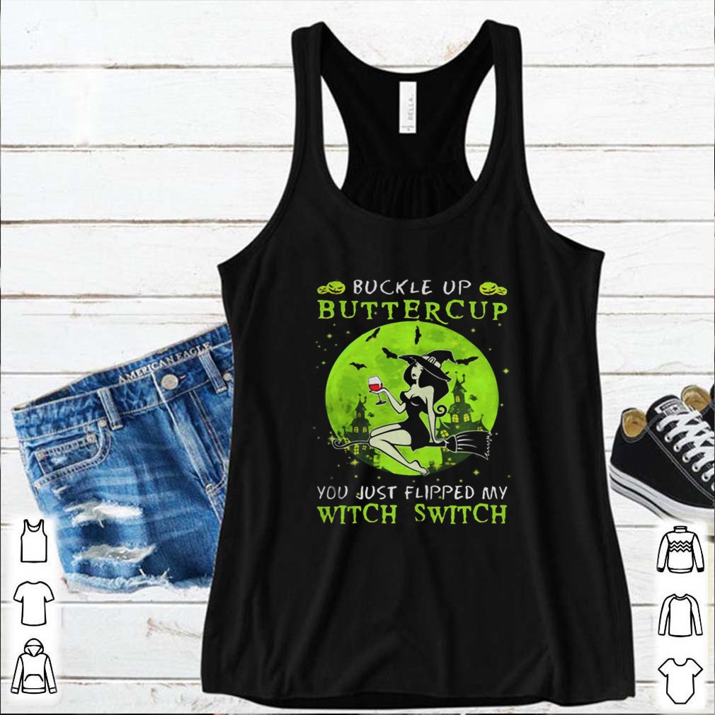 Buckle up buttercup you just flipped my witch switch green halloween