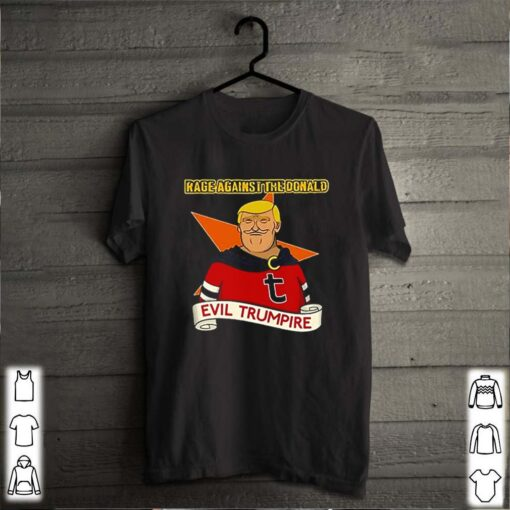 Donald Trump Rage against the Donald evil trumpire shirt 2