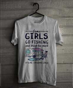 Fishing some girls go fishing and drink too much it's me I'm some girls