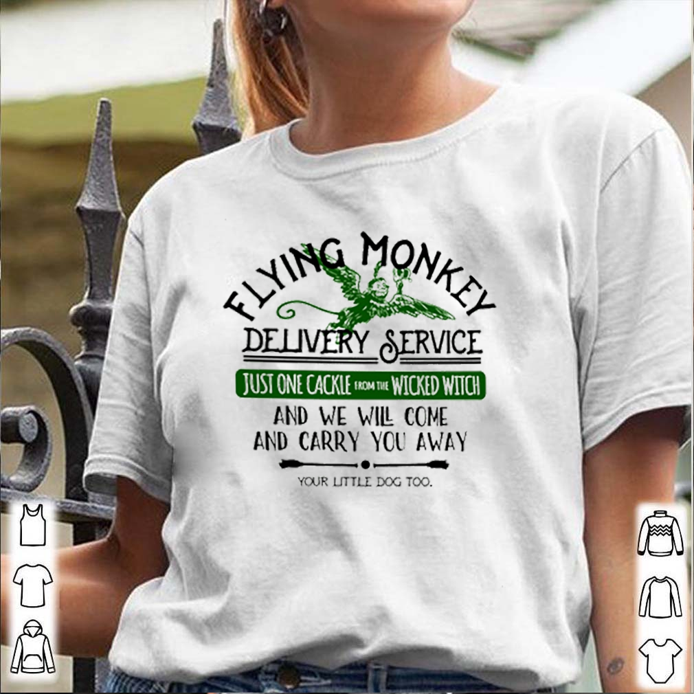 Flying monkey delivery service just one cackle from the wicked witch shirt 3