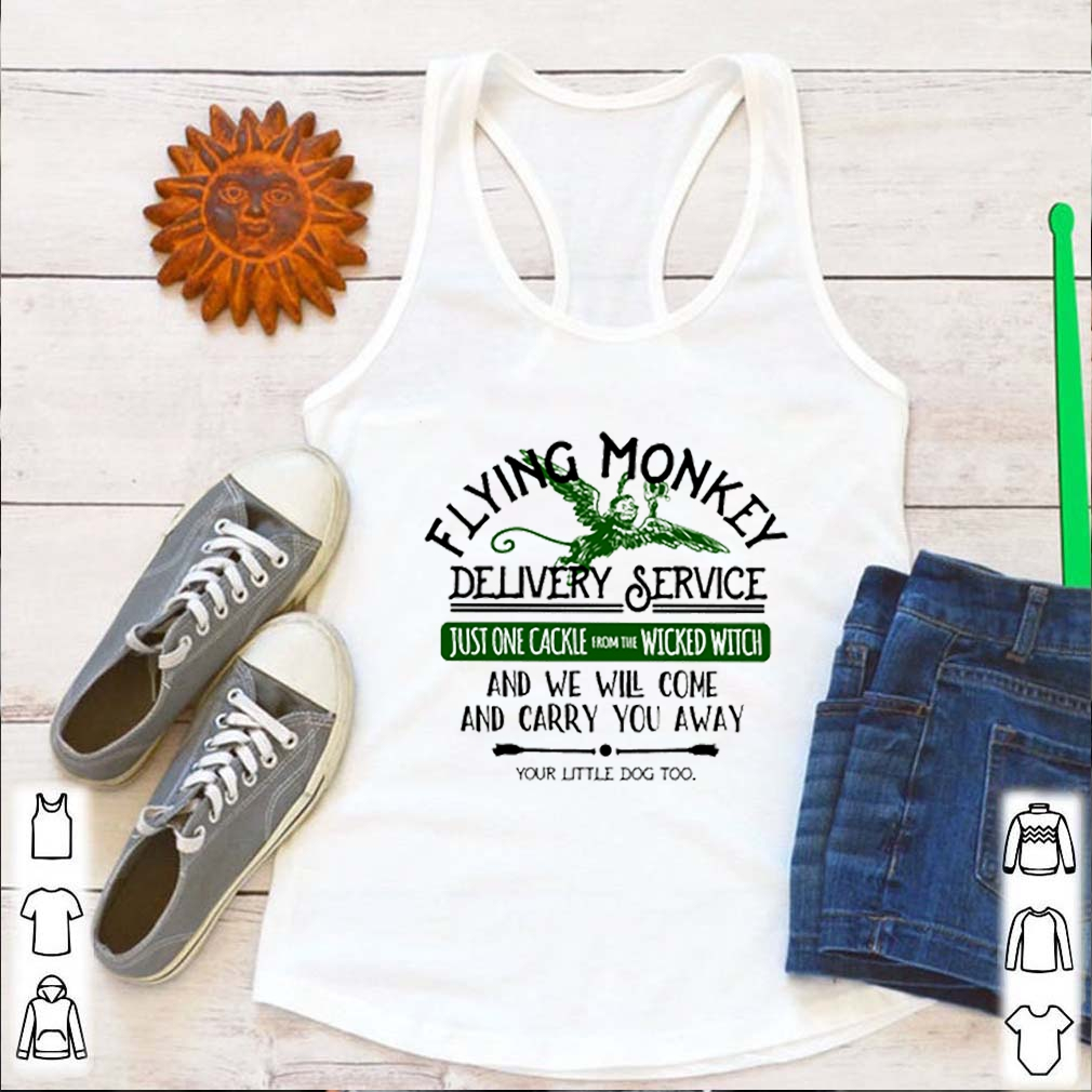 Flying monkey delivery service just one cackle from the wicked witch shirt 4