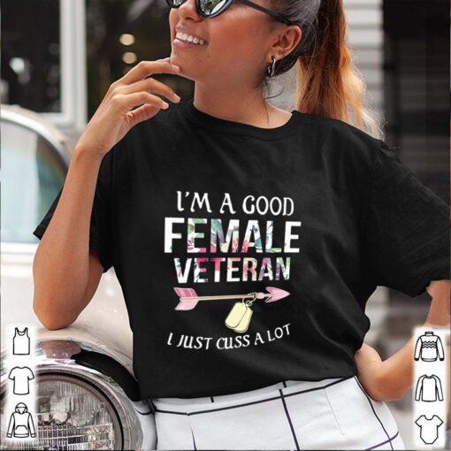 I'm a good female veteran I just cuss a lot