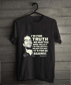 I'm for truth no matter who tells it i'm for justice no matter who ot's for or againts malcolm x art