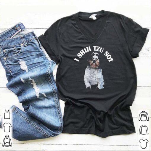 I shih Tzu not shirt 6