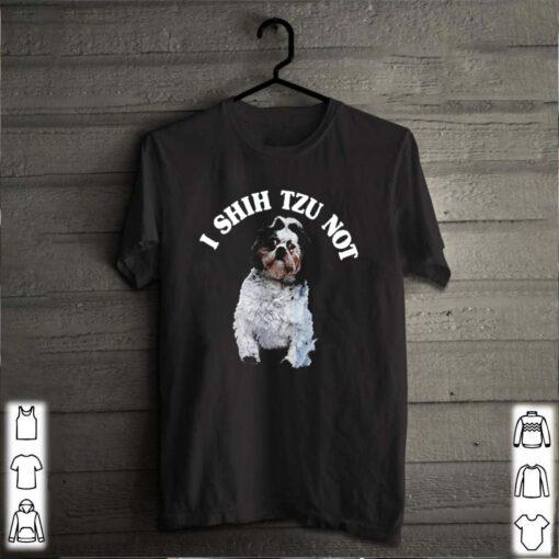 I shih Tzu not shirt 10