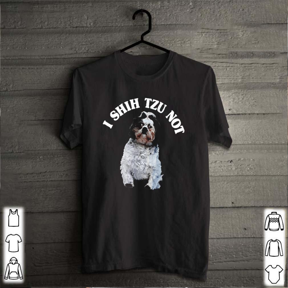 I shih Tzu not shirt 29
