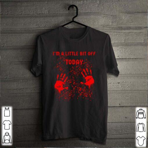 Im a little bit of today shirt 6