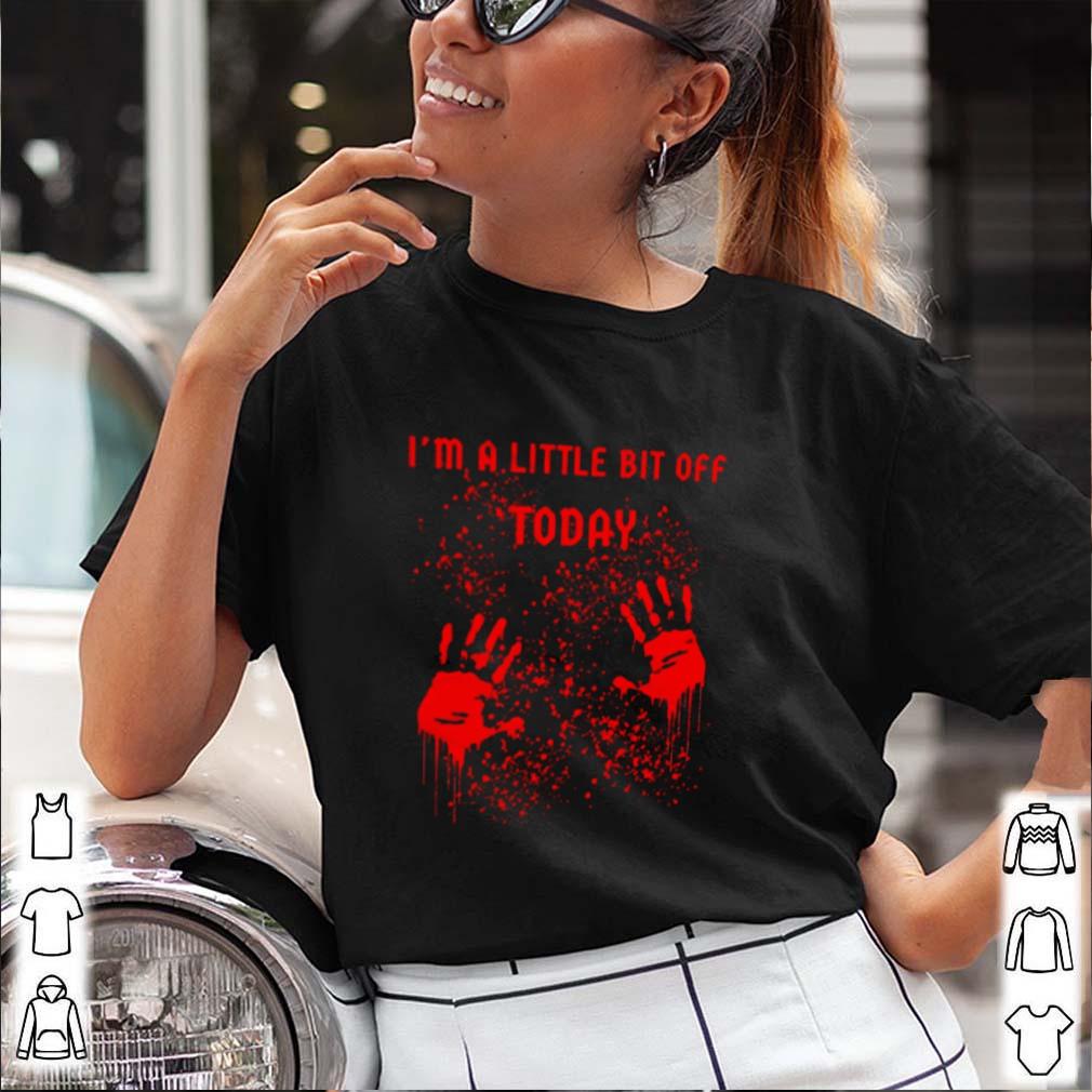 Im a little bit of today shirt 27