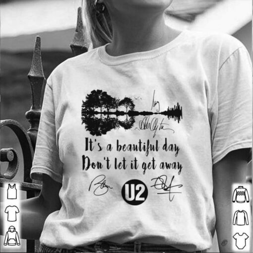It's a beautiful day don't let it get away u2 band signatures