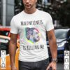 Maloneliness Is Killing Me Shirt