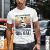 Mixed martial art because football baseball bowling and golf only require one ball vintage retro shirt