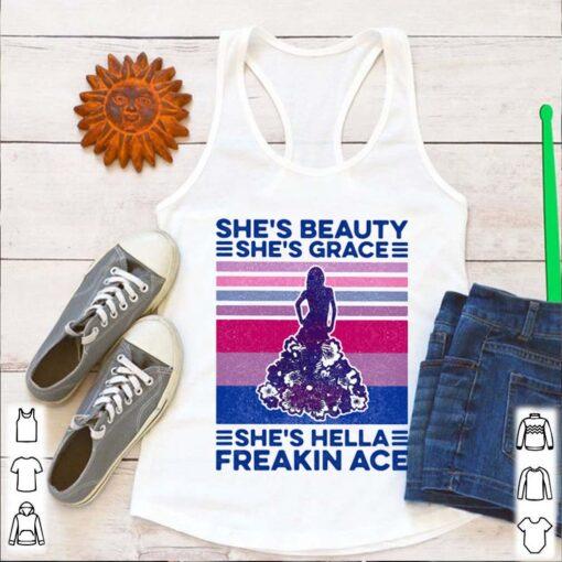 She's beauty She's grace She's hella freakin ace