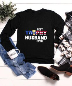 BEST TROPHY HUSBAND EVER CUP AMERICAN FLAG shirt 2