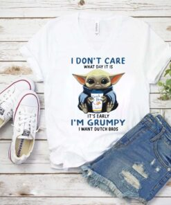 Baby yoda i don't care what day it is it's early i'm grumpy i want dutch bros logo shirt 1