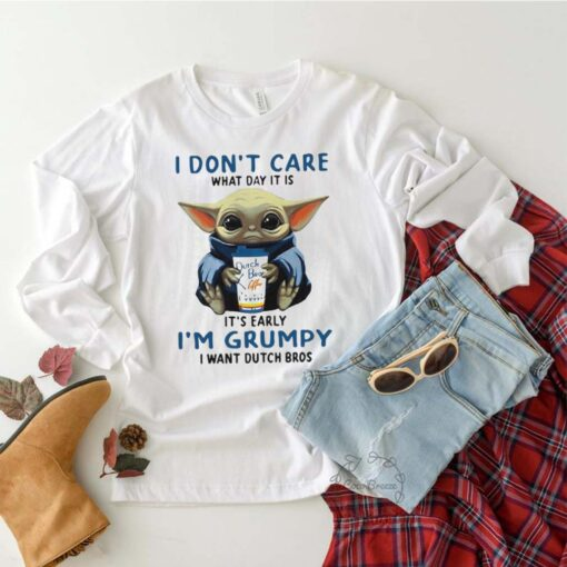 Baby yoda i don't care what day it is it's early i'm grumpy i want dutch bros logo shirt 2