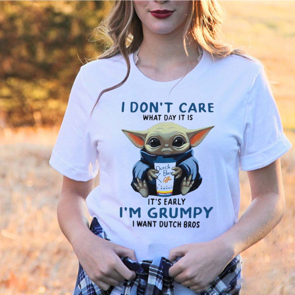 Baby yoda i don't care what day it is it's early i'm grumpy i want dutch bros logo shirt 3