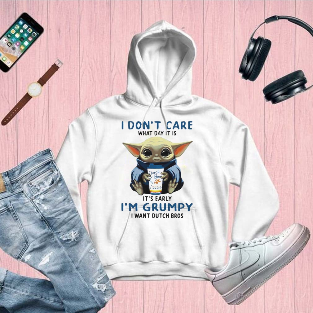Baby yoda i don't care what day it is it's early i'm grumpy i want dutch bros logo shirt 4