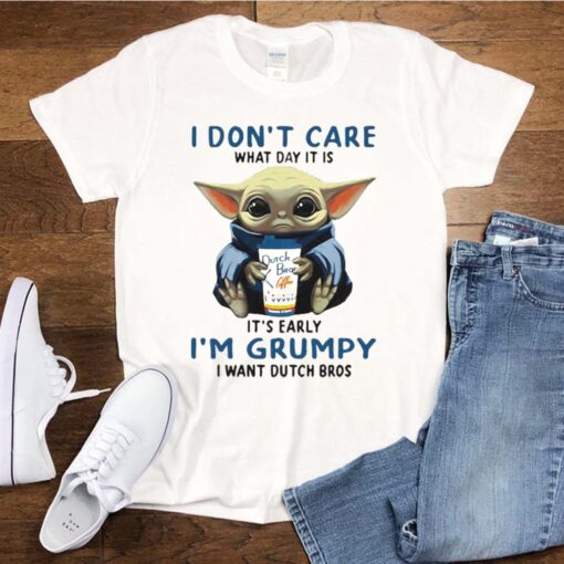 Baby yoda i don't care what day it is it's early i'm grumpy i want dutch bros logo shirt 5