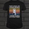 Cute bunny thats what i do i read books i avoid people and i know things vintage shirt 3