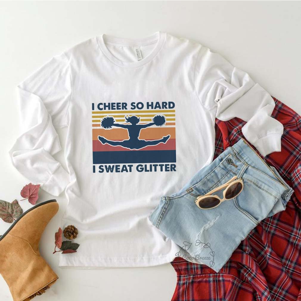 Cheerleading I Cheer So Hard I Sweat Glitter Vintage Retro shirt 2