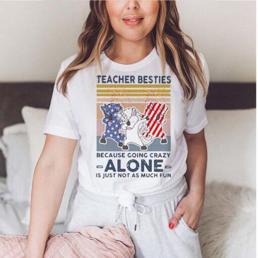 Dabbing Unicorn Teacher Besties Because Going Crazy Alone Is Just Not As Much Fun Shirt 5