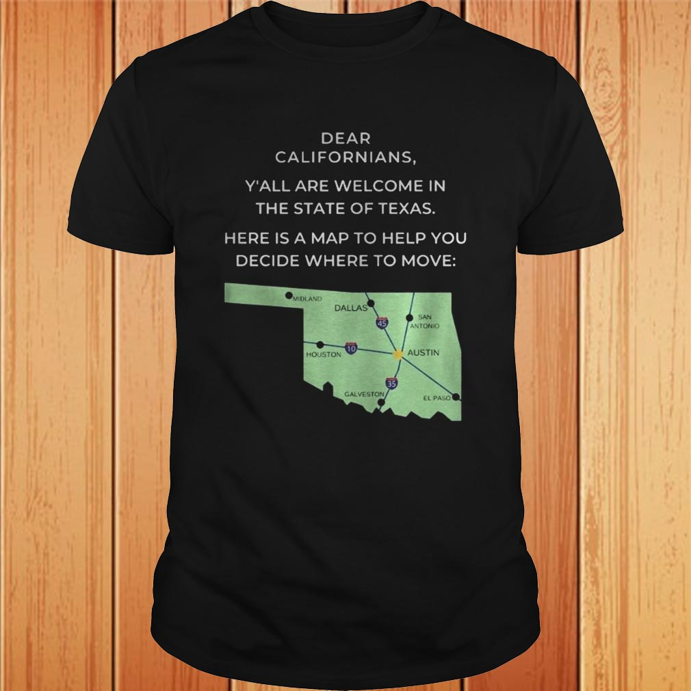 Dear Californians Yall are welcome in the State Of Texas Here is a map to help you decide where to Copy 3