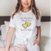 Do not kiss me If Im nacho baby shirt 5