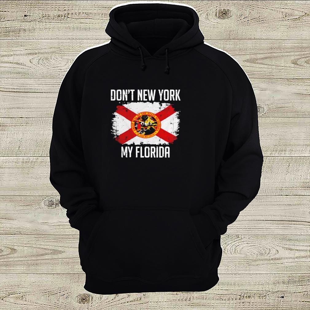 Dont New York My Florida shirt 2