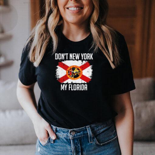 Dont New York My Florida shirt 3