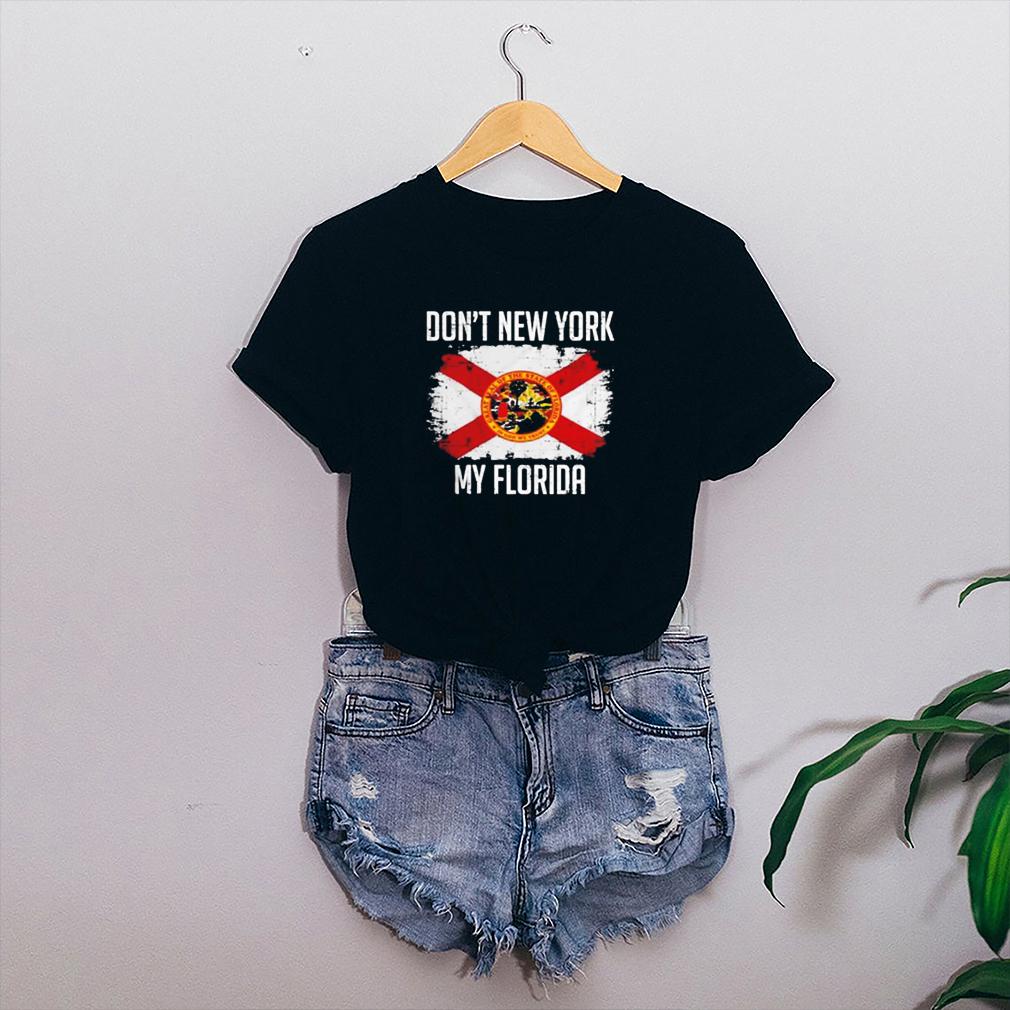 Dont New York My Florida shirt 4