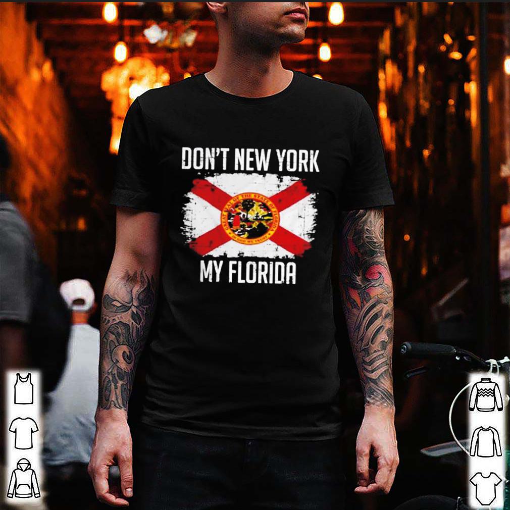 Dont New York My Florida shirt 5