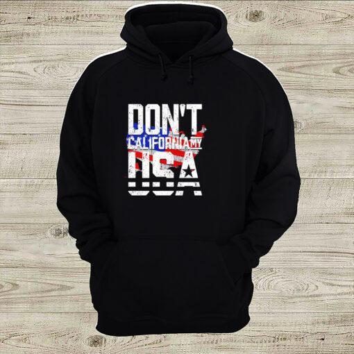 Dont california my USA shirt 2