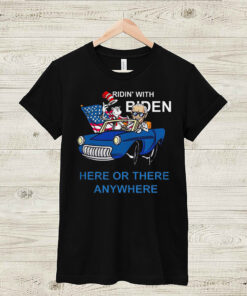 Dr Seuss ridin' with Biden here or there anywhere shirt 11