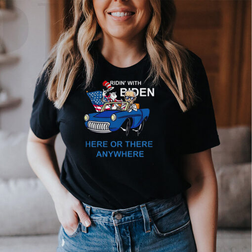 Dr Seuss ridin' with Biden here or there anywhere shirt 9