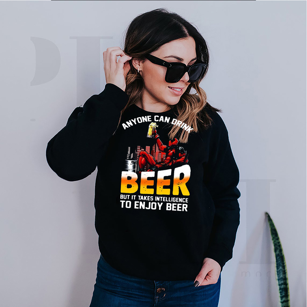 deadpool anyone can drink beer but it takes intelligence to enjoy beer shirt Long Sleeve 2
