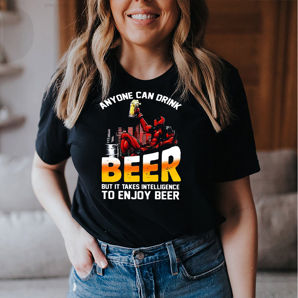 deadpool anyone can drink beer but it takes intelligence to enjoy beer shirt Long Sleeve 5