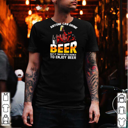 deadpool anyone can drink beer but it takes intelligence to enjoy beer shirt Long Sleeve