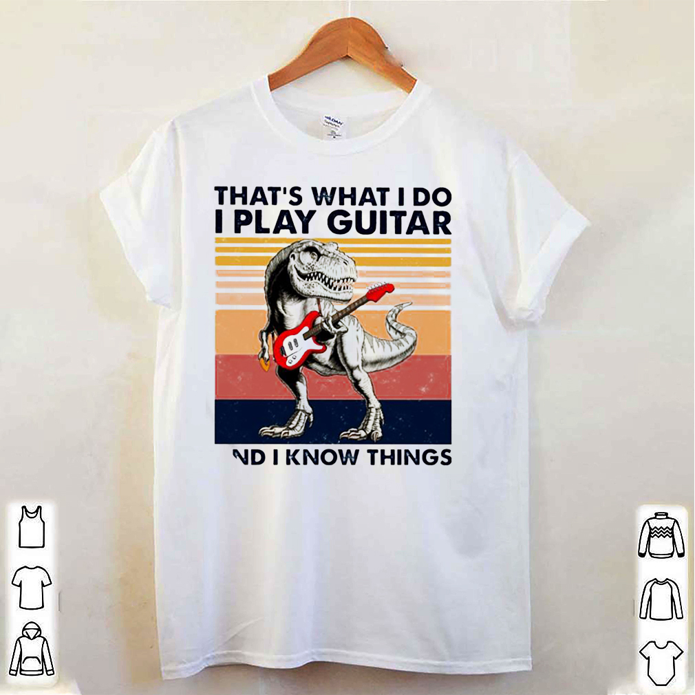 dinosaur that s what i do i play guitar and i know things vintag 21