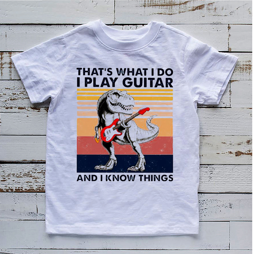 dinosaur that s what i do i play guitar and i know things vintag 27