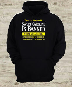 due to covid 19 sweet caroline is banned there will be no shirt Sweater 4