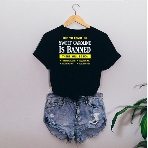 due to covid 19 sweet caroline is banned there will be no shirt Sweater 6