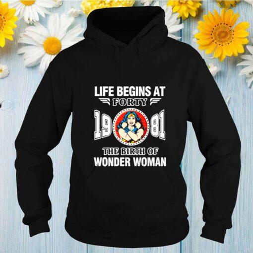 1981 the birth of Wonder Woman life begins at forty shirt